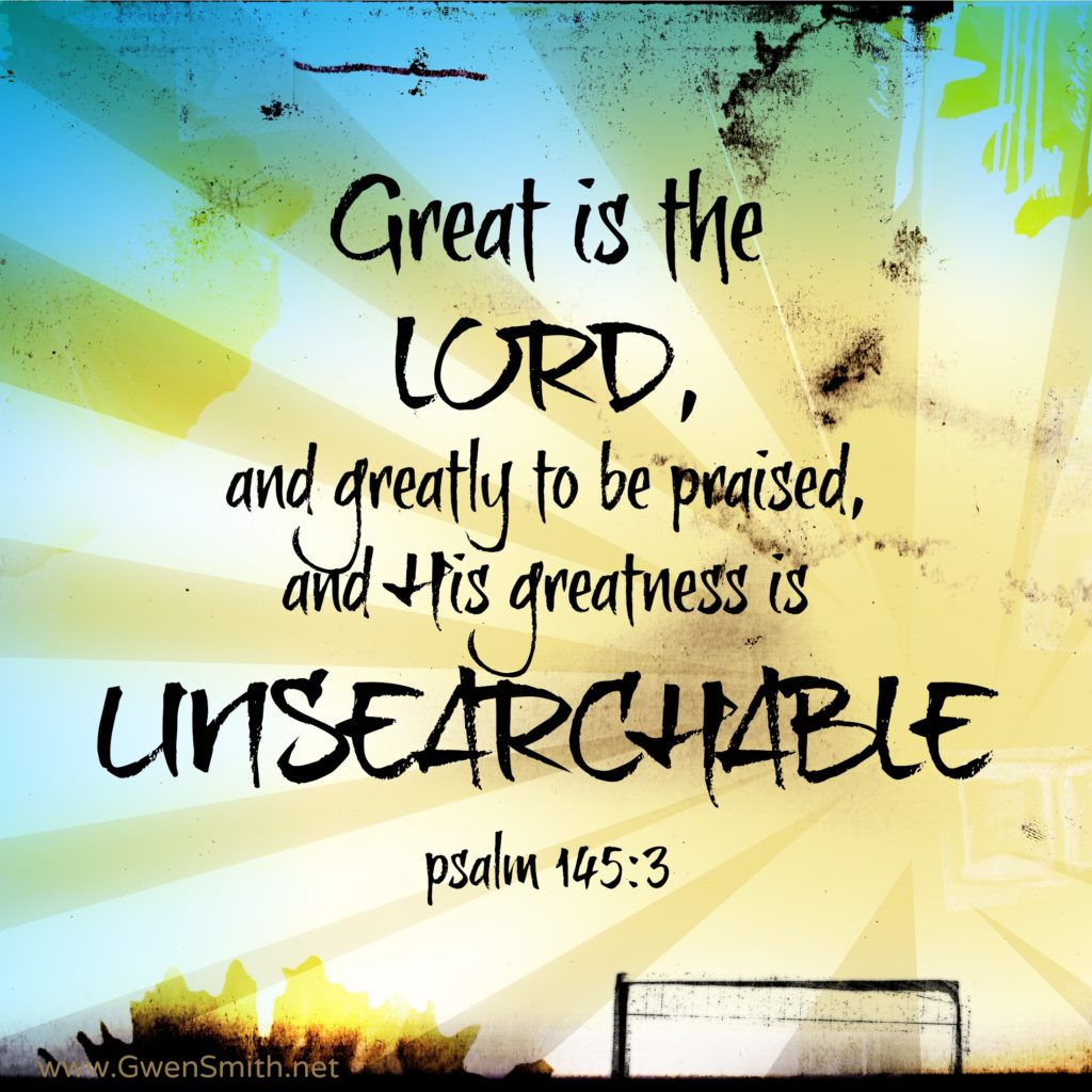 unsearchable psalm 145
