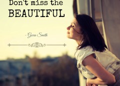 Don't Miss the Beautiful