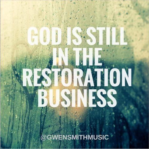 GOD is stillin the restoration business